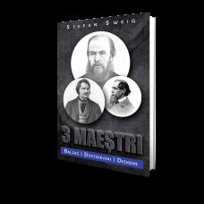 3 Maestri - Balzac, Dickens, Dostoievski - Stefan Sweig