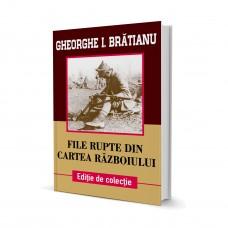 File Rupte Din Cartea Razboiului - Gheorghe Bratianu