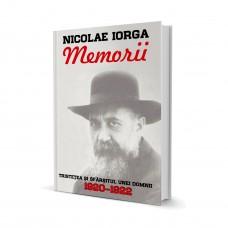 Memorii - Vol. III (Tristetea si Sfarsitul Unei Domnii 1920–1922) - Nicolae Iorga