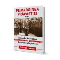 Pe Marginea Prapastiei - Generalul Antonescu si Rebeliunea Legionara - Presedintia Consiliului de Ministri (1942)
