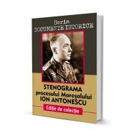 Stenograma Procesului Maresalului Ion Antonescu