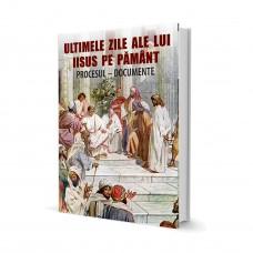 Ultimele Zile Ale Lui Iisus Pe Pamant - Documente - Proces