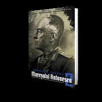 Adevarul despre Maresalul Antonescu (vol. 2) - Col. Ghe. Magherescu