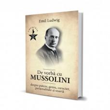 De Vorba Cu Mussolini - Emil Ludwig
