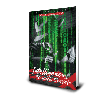 Intelligence si Servicii Secrete - Cristian Troncota