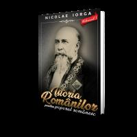 Istoria Romanilor pentru poporul romanesc (vol. 1) - Nicolae Iorga