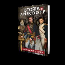 Istoria in Anectdote - Vorbe de duh si cu talc