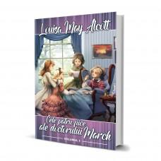 Cele 4 Fiice Ale Doctorului March (vol. 1) - Louisa May Alcott