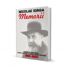 Memorii - Vol. II (Razboiul National. Lupta pentru o noua viata politica 1918-1920) - Nicolae Iorga