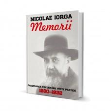 Memorii - Vol. VI (Incercarea Guvernarii Peste Partide 1930–1932) - Nicolae Iorga