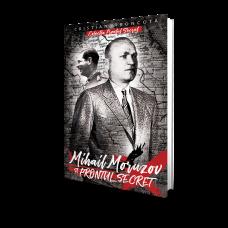 Mihail Moruzov si Frontul Secret - Cristian Troncota