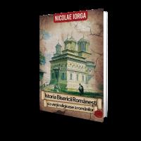 Nicolae Iorga - Istoria Bisericii Romanesti (vol. 2)