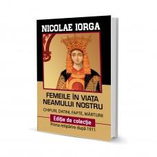 Femeile in Viata Neamului Nostru - Nicolae Iorga
