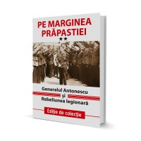 Pe Marginea Prapastiei - Generalul Antonescu si Statul Legionar - Presedintia Consiliului de Ministri (1942)