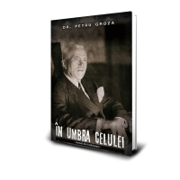 In Umbra Celulei - Dr. Petru Groza