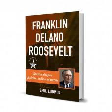 Franklin Delano Roosvelt - Emil Ludwig